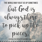 God Always Picks Up The Pieces