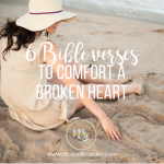 6 Bible Verses To Comfort A Broken Heart