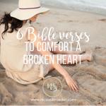 6 Bible Verses To Comfort A Broken Heart