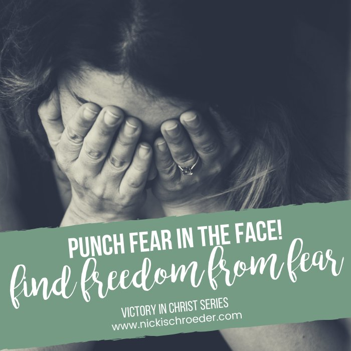 punch fear in the face - victory in Christ