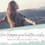 How To Prepare Your Heart For Worship